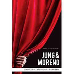 Jung and Moreno - Craig E. Stephenson, editura Atman