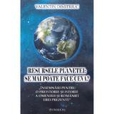 Resursele planetei: se mai poate face ceva? - Valentin Dimitriuc, editura Poseidon
