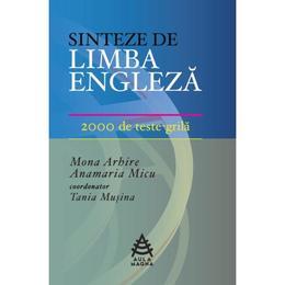 Sinteze de limba engleza. 2000 de teste-grila - Mona Arhire, Anamaria Micu, Tania Musina, editura Aula