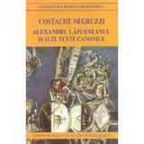 Alexandru Lapusneanul si alte texte canonice ed.2018 - Costache Negruzzi, editura Cartex