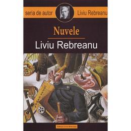 Nuvele ed.2016 - Liviu Rebreanu, editura Cartex
