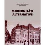 Modernitati alternative - Cristi Pantelimon, editura Ispri