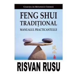Feng Shui Traditional. Manualul Practicantului - Risvan Vlad Rusu, editura Trinity