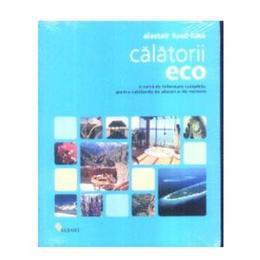 Calatorii eco - Alastair Fuad-Luke, editura Vellant