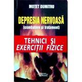 Depresia nervoasa (combatere si tratament) - Motet Dumitru, editura Semne