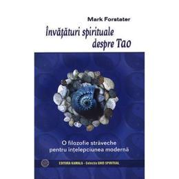 Invataturi Spirituale Despre Tao - Mark Forstater, editura Kamala