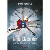 Timpul chitarelor - Doru Ionescu, editura Eikon