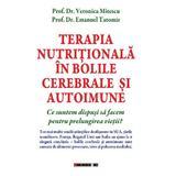 Terapia nutritionala in bolile cerebrale si autoimune - Veronica Mitescu, Emanuel Tatomir, editura Eikon