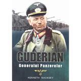 Guderian, generalul panzerelor - Kenneth Macksey, editura Miidecarti