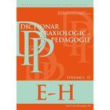Dictionar praxiologic de pedagogie vol.2: E-H - Musata-Dacia Bocos, editura Paralela 45