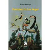 Fantome in Las Vegas - Mihai Maniutiu, editura Tracus Arte