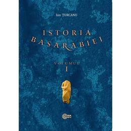 Istoria Basarabiei Vol.1 - Ion Turcanu, editura Stiinta