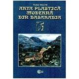 Arta plastica moderna din Basarabia - Tudor Stavila, editura Stiinta