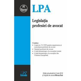 Legislatia profesiei de avocat Act. 2 iulie 2018, editura Rosetti