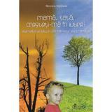 Mama, tata, cresteti-ma in Iubire! - Nicoleta Horduna, editura Agaton