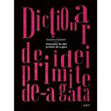 Dictionar de idei primite de-a gata - Gustave Flaubert, editura Grupul Editorial Art