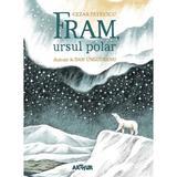 Fram, ursul polar - Cezar Petrescu, editura Grupul Editorial Art