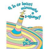 O, in ce locuri minunate o s-ajungi! - Dr. Seuss, editura Grupul Editorial Art