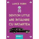 Denton Little are intalnire cu moartea - Lance Rubin, editura Grupul Editorial Art