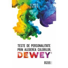 Teste de personalitate prin alegerea culorilor Dewey - Dewey Sadka, editura Meteor Press