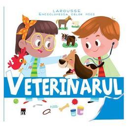 Veterinarul - Enciclopedia celor mici, editura Rao