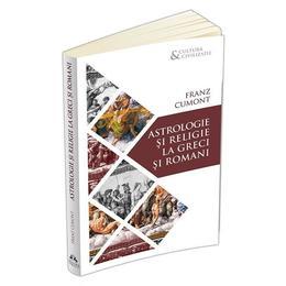 Astrologie si religie la greci si romani - Franz Cumont, editura Herald
