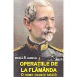 Operatiile de la Flamanda - Maresal Al. Averescu, editura Saeculum Vizual