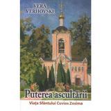 Puterea ascultarii. Viata Sfantului Cuvios Zosima - Vera Verhovski, editura Ileana