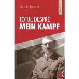 Totul despre Mein Kampf - Claude Quetel, editura Niculescu