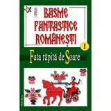 Basme Fantastice Romanesti I+Ii+Iii - I. Oprisan, editura Vestala