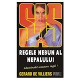 Regele nebun al Nepalului - Gerard De Villiers, editura Meteor Press