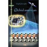 Ochiul american - Virgil Gheorghiu, editura Agaton
