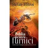 Biblia pentru furnici - Stefan Mitroi, editura Rao