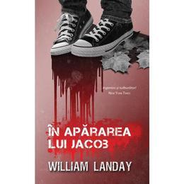 In apararea lui Iacob - William Landay, editura Rao