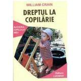 Dreptul La Copilarie - William Crain, editura Lucman