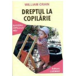 Dreptul La Copilarie - William Crain, editura Lucman