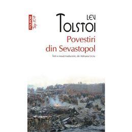 Povestiri din Sevastopol - Lev Tolstoi, editura Polirom