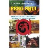 Feng Shui. Armonia Casei - Robert Hasinger, editura Antet