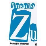 Insula Zu - Gheorghe Schwartz, editura Tracus Arte