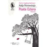 Poate Estera - Katja Petrowskaja, editura Humanitas