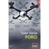 Porci - Tudor Ganea, editura Polirom