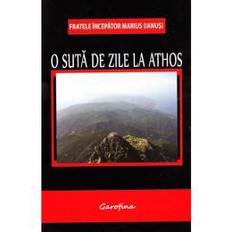 O suta de zile la Athos - Marius Ianus, editura Garofina