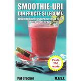 Smoothie-uri din fructe si legume - Pat Crocker, editura Mast