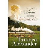 Totul pentru inima ei - Tamera Alexander, editura Casa Cartii