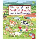 Cauta si gaseste: Unde traiesc animalele - Susanne Gernhauser, Ursula Weller, editura Casa