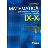 Matematica clasa 9-10 - Probleme si exercitii - Liviu Parsan, editura Corint