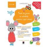 Caiet de jocuri si activitati pentru copii isteti 2-3 ani - Larousse, editura Rao