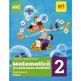 Matematica si explorarea mediului - Clasa 2 Partea 1 - Caiet - Tudora Pitila, Cleopatra Mihailescu, editura Grupul Editorial Art
