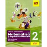 Matematica si explorarea mediului - Clasa 2. Partea 2 - Caiet - Tudora Pitila, Cleopatra Mihailescu, editura Grupul Editorial Art