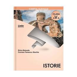 Istorie - Clasa 5 - Caiet - Elvira Rotundu, Carmen Tomescu-Stachie, editura Corint